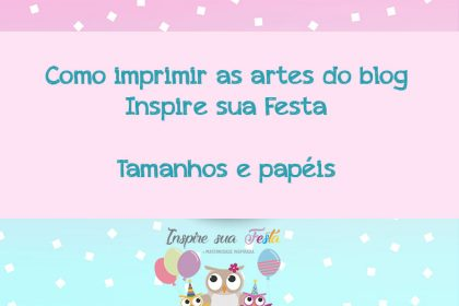 Como imprimir as artes do Blog Inspire sua Festa