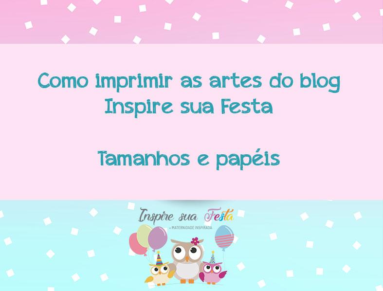 Como imprimir as artes do Blog Inspire sua Festa