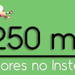 250 mil seguidores no Instagram