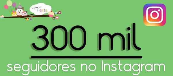 300k-instagram-inspire-sua-festa