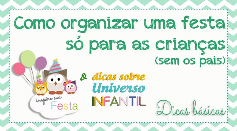 Inspire Sua Festa Blog Sobre Festas E Maternidade