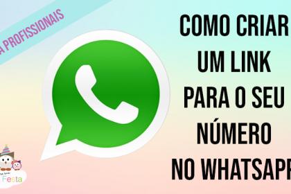 Como criar um link para o seu número no WhatsApp – Dicas para profissionais de festa