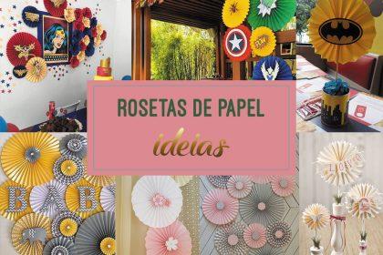 Rosetas de papel – Como fazer e ideias