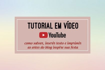 Como salvar, inserir texto e imprimir as artes do blog Inspire sua Festa