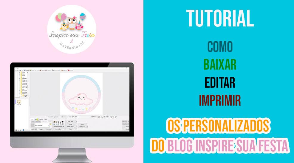 TUTORIAL : Como baixar , editar e imprimir personalizados do blog Inspire sua Festa