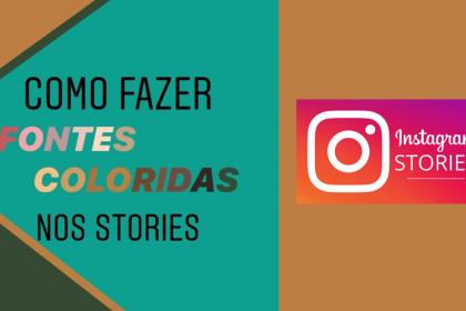 Como fazer fontes coloridas nos Stories do Instagram