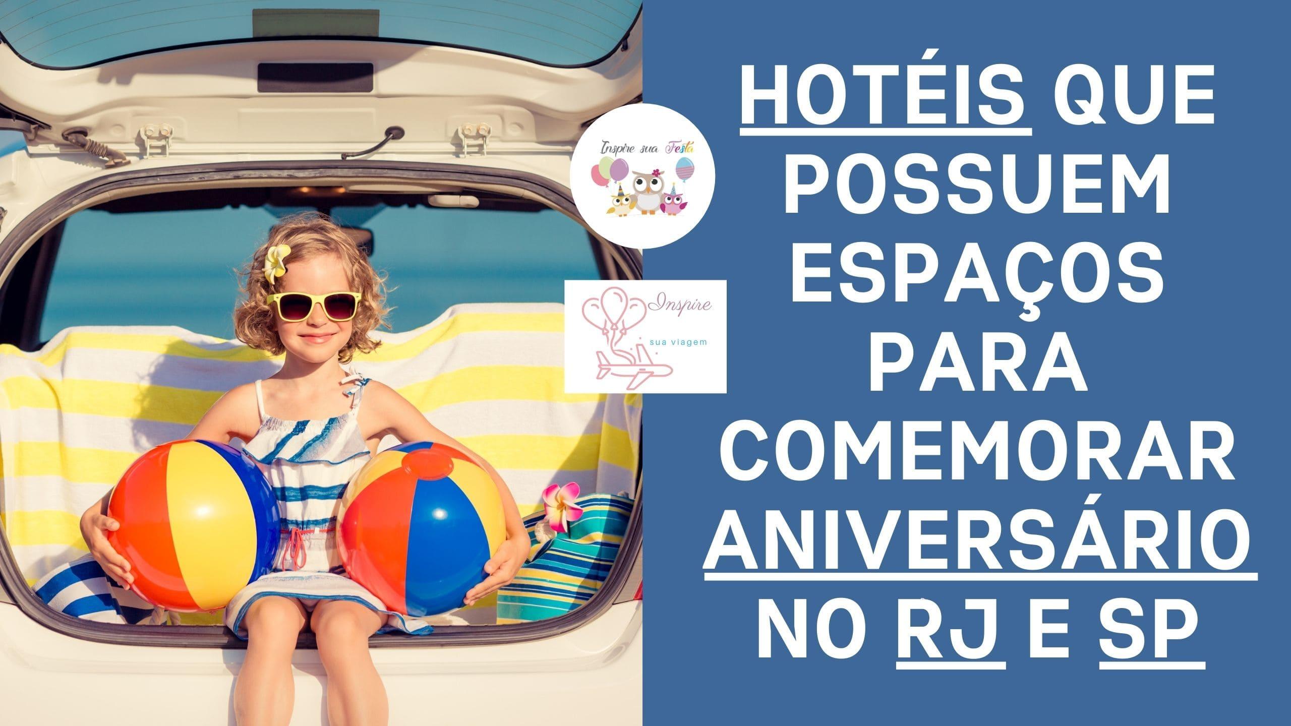Hotéis que possuem espaços para comemorar aniversário no RJ e SP