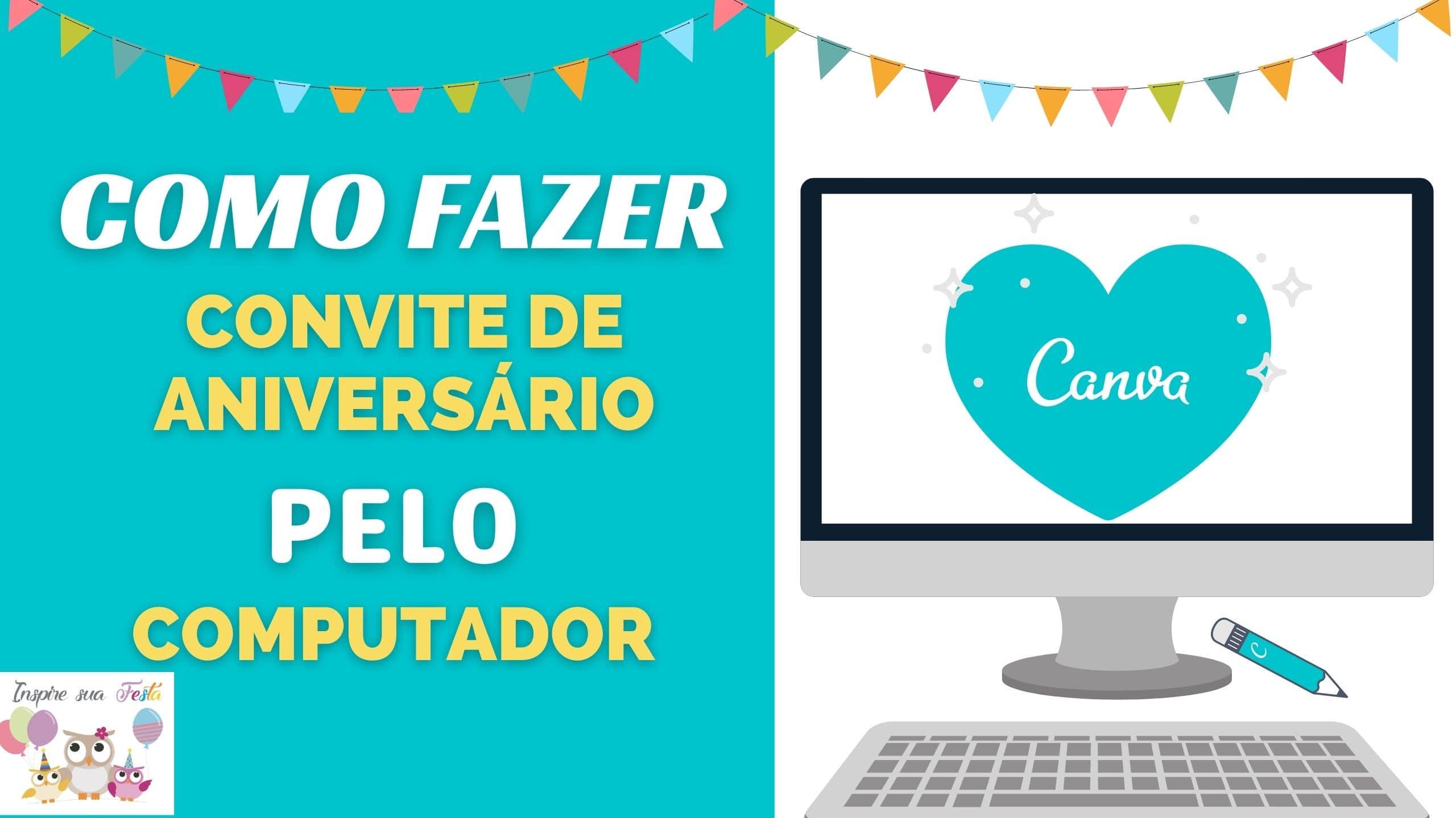 Como fazer um convite de aniversário pelo computador usando o CANVA