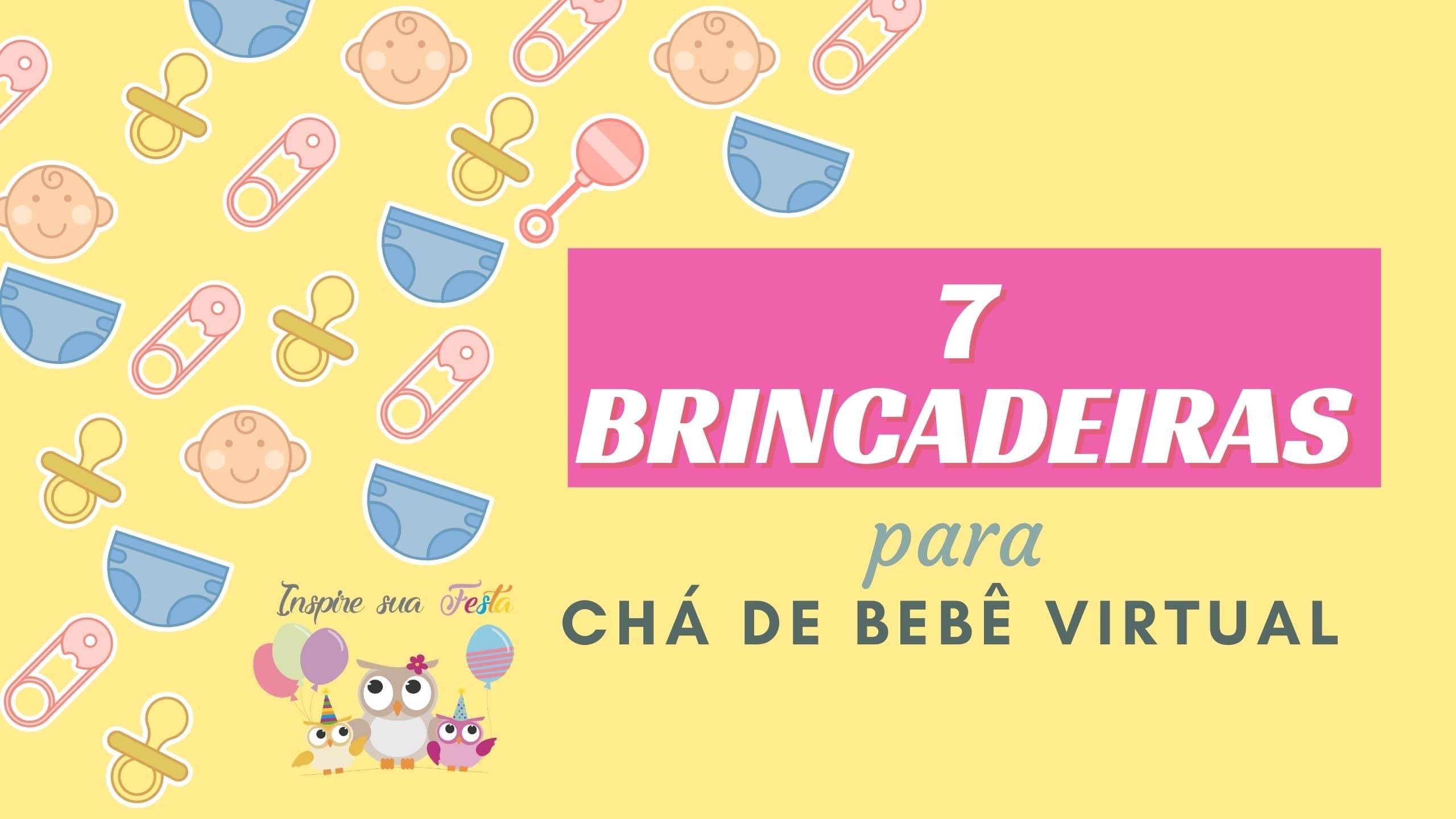 7 brincadeiras para chá de bebê virtual