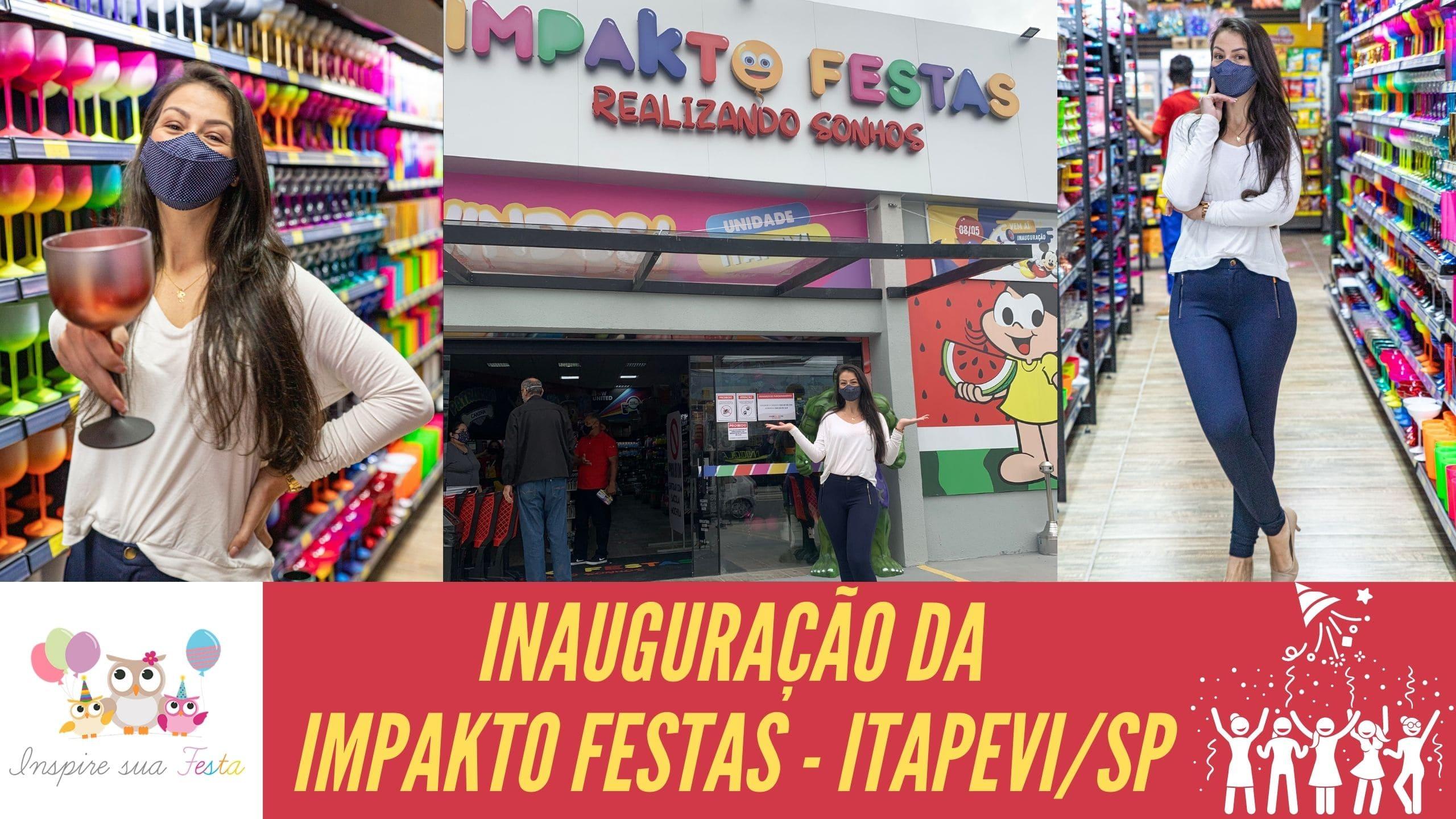 Inauguração da Loja Impakto Festas em Itapevi/SP – Loja de artigos para festa