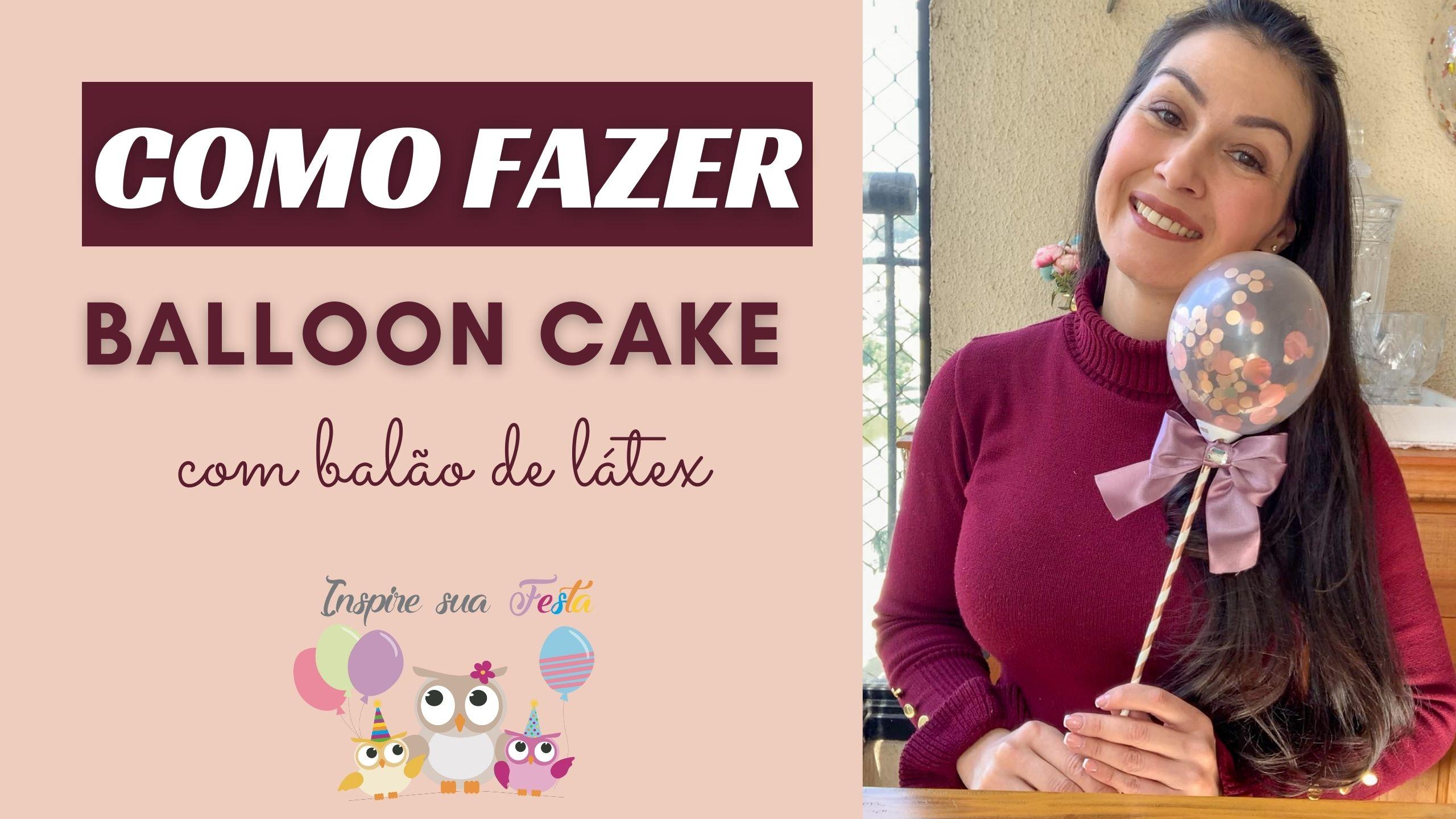 Como fazer BALLON CAKE com balão de látex