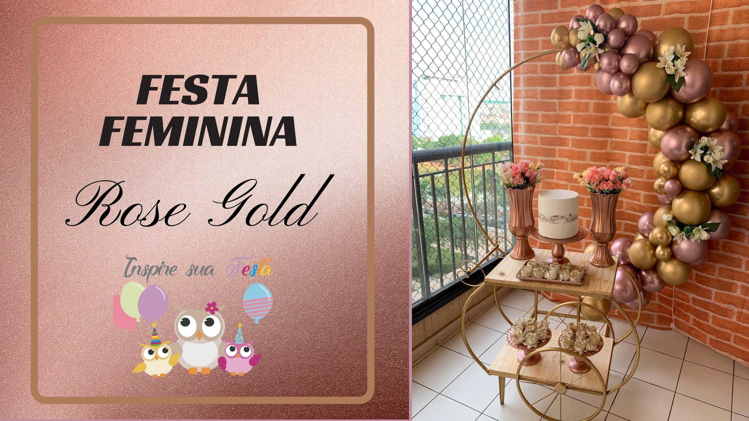 Festa Feminina Rose Gold com produtos da Sara Loja Decorações