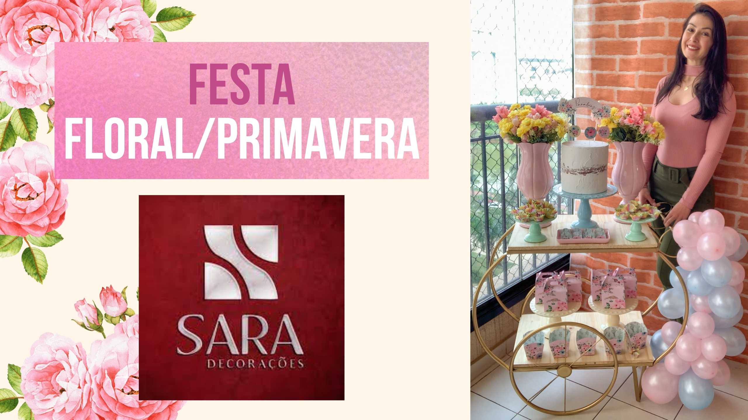 Festa Floral com produtos da Sara Loja Decorações